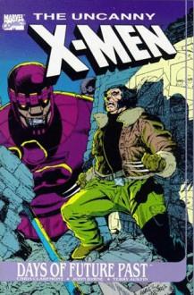 The Uncanny X-Men: Days of Future Past - Chris Claremont, John Byrne, Terry Austin