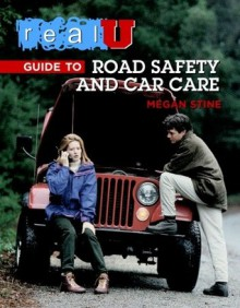 RealU Guide to Road Safety and Car Care - Megan Stine
