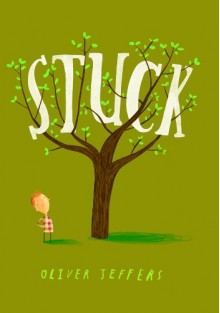 Stuck - Oliver Jeffers