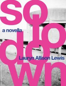 solo/down - Lauryn Allison Lewis