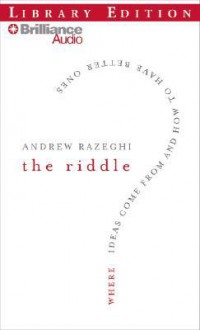 The Riddle: Where Ideas Come from and How to Have Better Ones (Audio) - Andrew Razeghi, Jim Bond