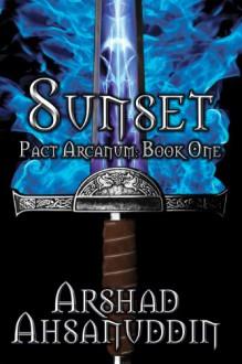 Sunset (Pact Arcanum) - Arshad Ahsanuddin