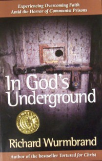In God's Underground - Richard Wurmbrand, Charles Foley