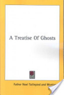 A Treatise of Ghosts - Father Noel Taillepied