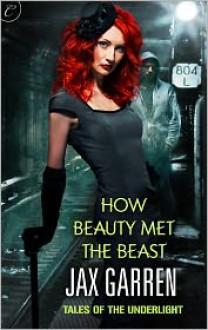 How Beauty Met the Beast - Jax Garren