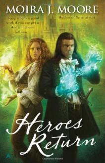Heroes Return - Moira J. Moore