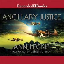 Ancillary Justice - Ann Leckie, Celeste Ciulla