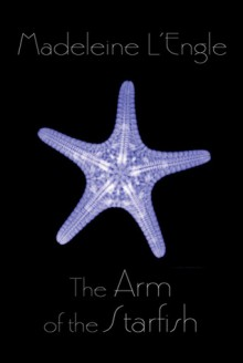 The Arm of the Starfish - Madeleine L'Engle