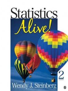 Statistics Alive! - Wendy J. Steinberg