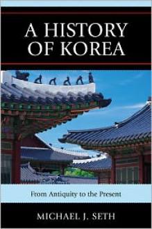 A History of Korea - Michael J. Seth