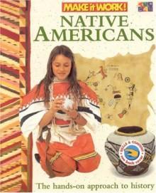 Native Americans (Make it Work! History) - Andrew Haslam, Alexandra Parsons