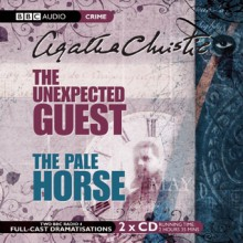 The Unexpected Guest & The Pale Horse (BBC Audio Crime) - Agatha Christie