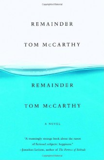 Remainder - Tom McCarthy