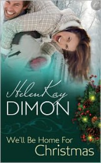 We'll Be Home for Christmas - HelenKay Dimon