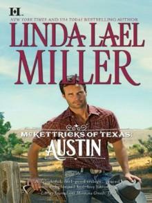 Austin (McKettricks of Texas, #3)(McKettricks, #13) - Linda Lael Miller