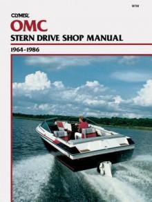 OMC Stern Drive Shop Manual, 1964-1985 - Jeff Robinson, Sydnie A. Wauson