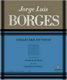 Collected Fictions - Andrew Hurley, Jorge Luis Borges, George Guidall
