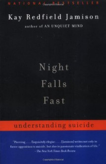 Night Falls Fast: Understanding Suicide - Kay Redfield Jamison