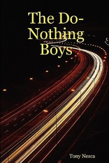 The Do-Nothing Boys - Tony Nesca
