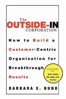 The Outside-In Corporation - Barbara Bund
