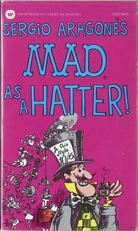 Arag Mad Hatter - Sergio Aragonés