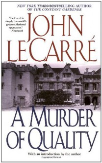 A Murder of Quality - John le Carré
