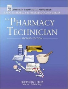 The Pharmacy Technician, 2nd Edition - Perspective Press, Ed Perspective Press