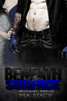 Beneath the Surface - M.A. Stacie