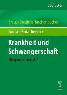 Illness and Pregnancy - Volker Briese, Michael Bolz, Toralf Reimer