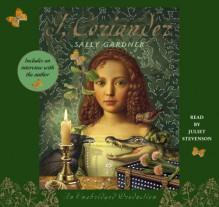 I, Coriander - Sally Gardner, Juliet Stevenson