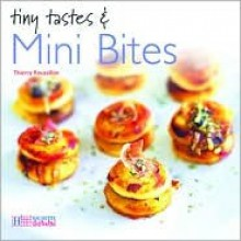 Tiny Tastes & Mini Bites - Thierry Roussillon