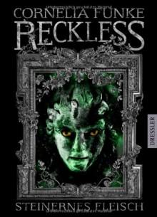 Reckless: Steinernes Fleisch (Reckless, #1) - Cornelia Funke