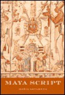 Maya Script : A Civilization and its Writing - Maria Longhena