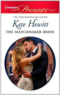 The Matchmaker Bride - Kate Hewitt