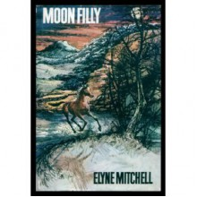 Moon Filly - Elyne Mitchell, Robert Hales