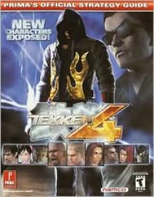 Tekken 4 (Prima's Official Strategy Guide) - Prima Publishing, Prima Development Staff, Kevin Sakamoto, Michael Littlefield