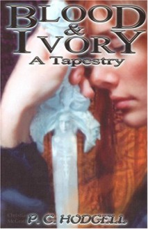 Blood and Ivory: A Tapestry - P.C. Hodgell