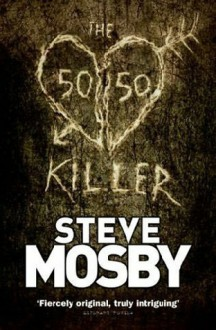 The 50/50 Killer - Steve Mosby