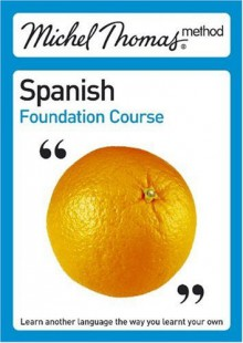 Michel Thomas Foundation Course Spanish - Michel Thomas