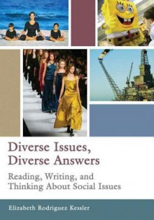 Diverse Issues, Diverse Answers: Reading, Writing, and Thinking about Social Issues - Elizabeth R. Kessler