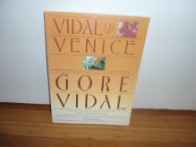 Vidal in Venice - Gore Vidal, George Armstrong, Tore Gill