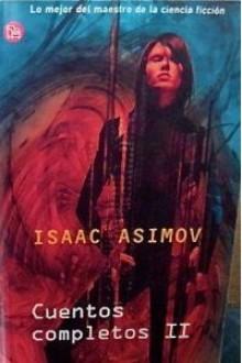 Cuentos Completos II - Isaac Asimov, Carlos Gardini