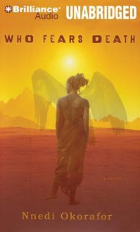 Who Fears Death - Nnedi Okorafor, Anne Flosnik