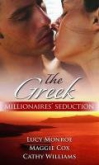 The Greek Millionaires' Seduction - Lucy Monroe, Maggie Cox, Cathy Williams