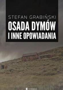 Osada dymów i inne opowiadania - Stefan Grabiński