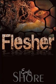 Flesher (Flesher Series #1) - Emily Shore
