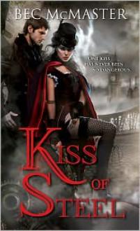 Kiss of Steel - Bec McMaster