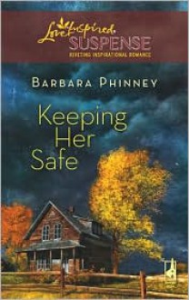 Keeping Her Safe - Barbara Phinney