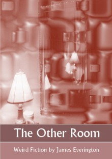 The Other Room - James Everington