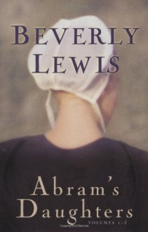 The Covenant/The Betrayal/The Sacrifice/The Prodigal/The Revelation - Beverly Lewis